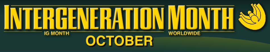 Intergeneration Month every October Celebrates Bringing Generations Together